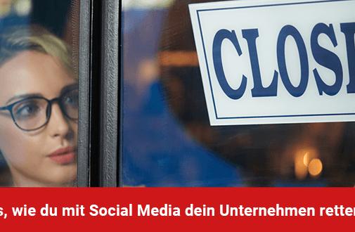 11 Tipps, wie du mit Social Media dein (lokales) Unternehmen in der Corona-Krise retten kannst