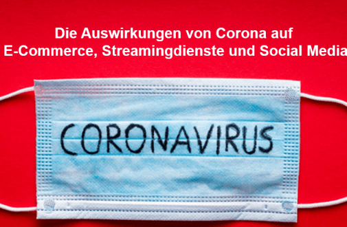 Die Auswirkungen von Corona auf E-Commerce, Streamingdienste und Social Media