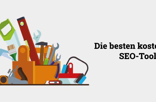 Die besten kostenlosen SEO Tools, die du für deine Website nutzen kannst!