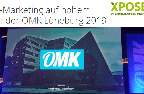 "OMK 2019 Recap: Online-Marketing auf hohem Niveau – ""xpose360"""