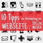 10 Tipps zur Verknüpfung von Webseite und Social Media